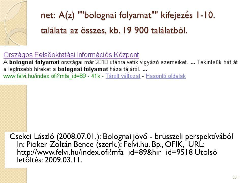 net: A(z) bolognai folyamat kifejezés 1-10.találata az összes, kb.