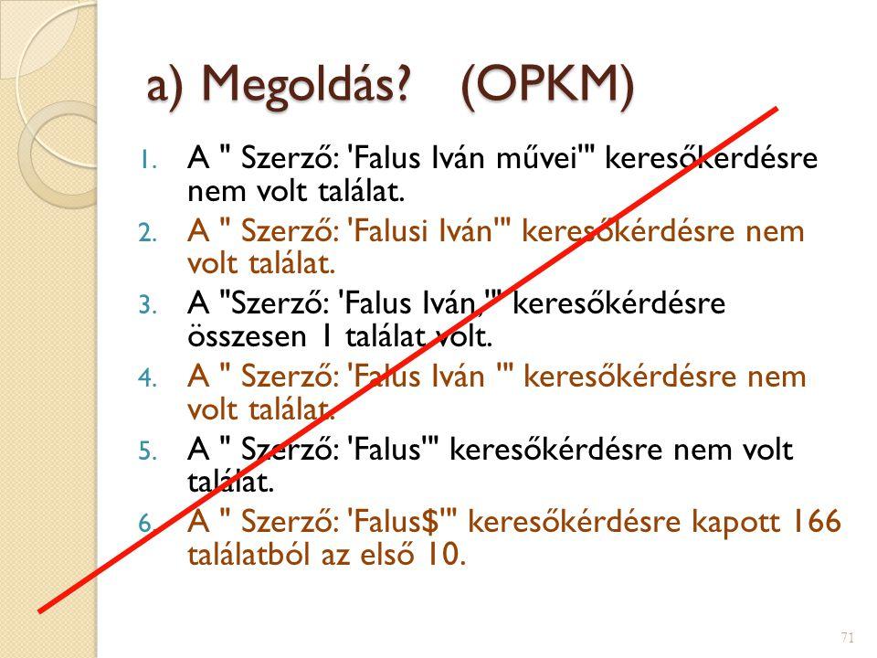 a) Megoldás.(OPKM) 1. A Szerző: Falus Iván művei keresőkérdésre nem volt találat.