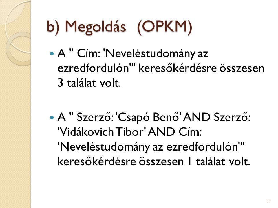 b) Megoldás (OPKM)  A