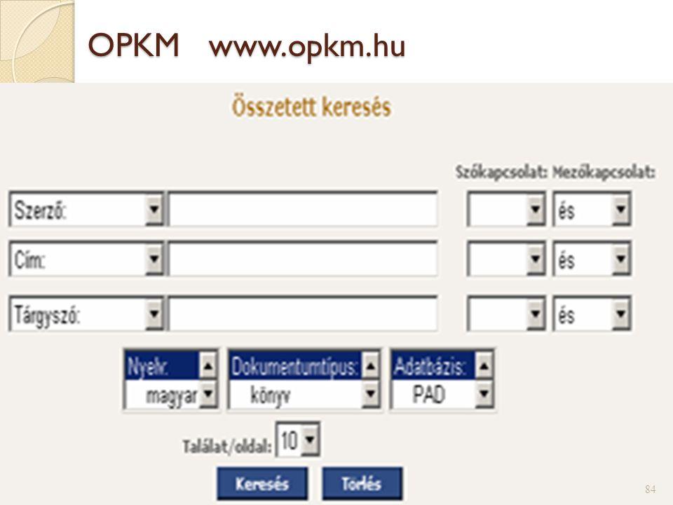 OPKM www.opkm.hu 84