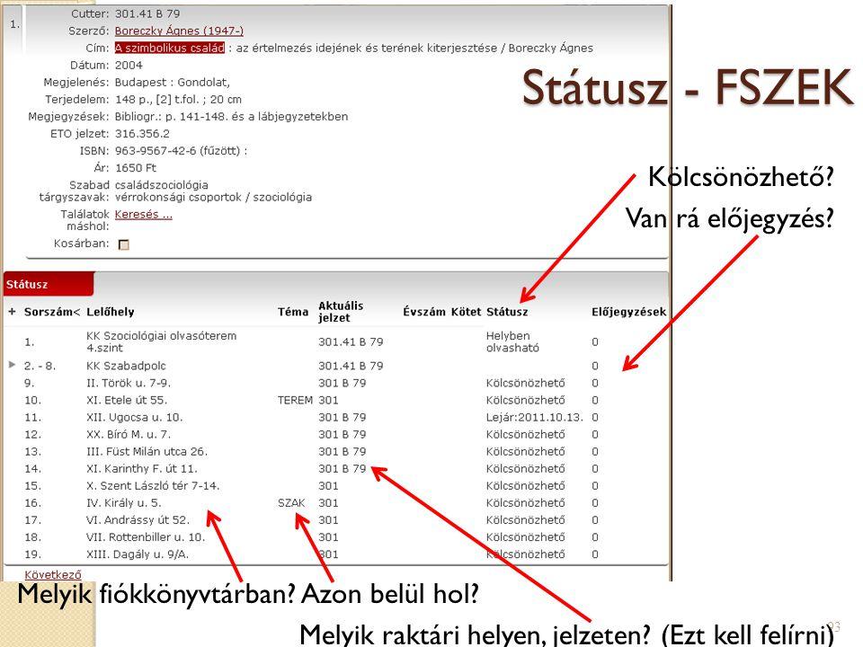 93 Státusz - FSZEK Kölcsönözhető.Van rá előjegyzés.