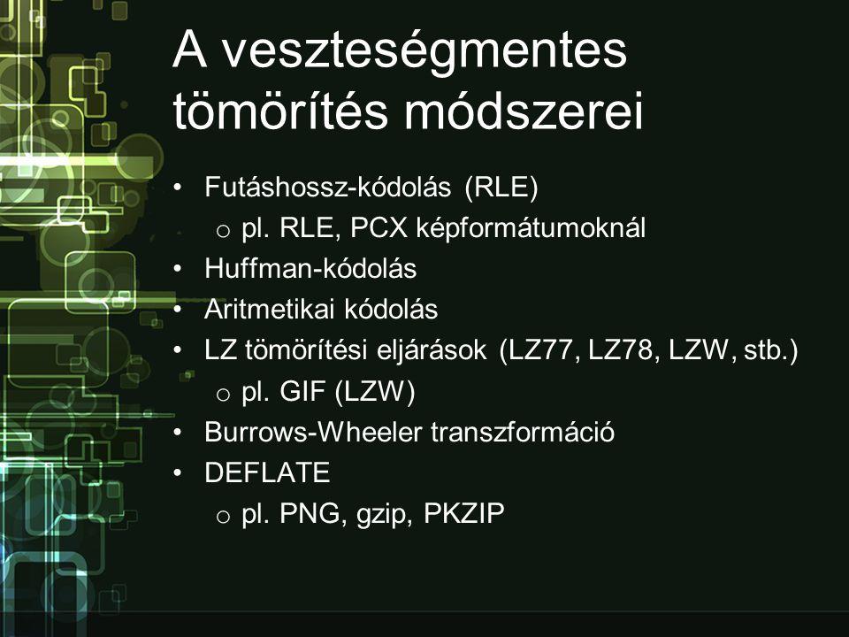 A veszteségmentes tömörítés módszerei •Futáshossz-kódolás (RLE) o pl.