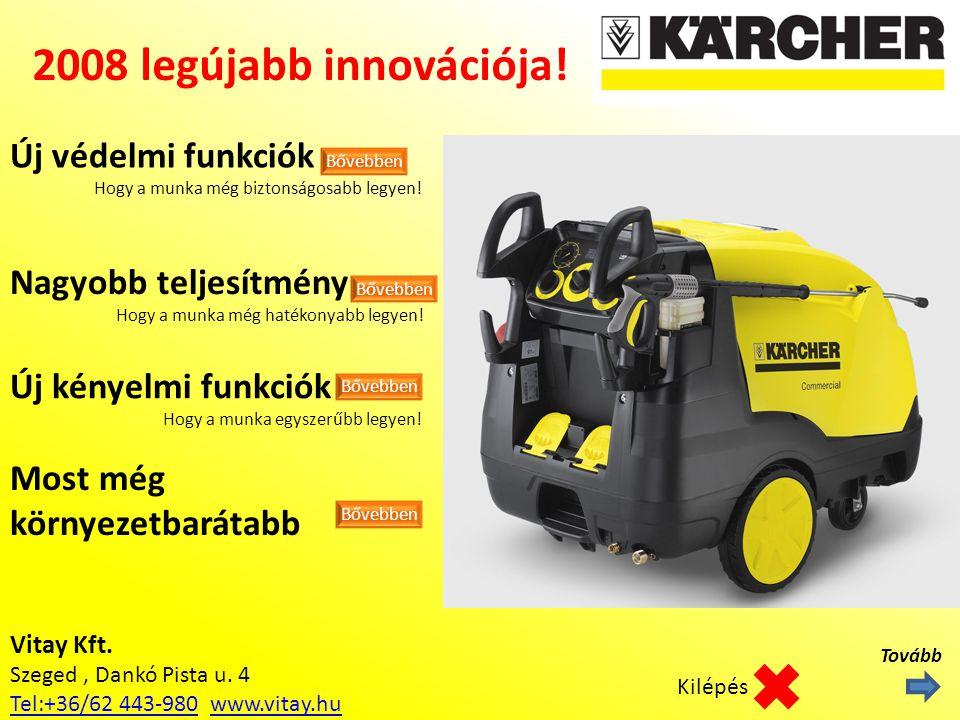 Vitay Kft. Szeged, Dankó Pista u. 4 Tel:+36/62 443-980Tel:+36/62 443-980 www.vitay.huwww.vitay.hu 2008 legújabb innovációja! Új védelmi funkciók Hogy