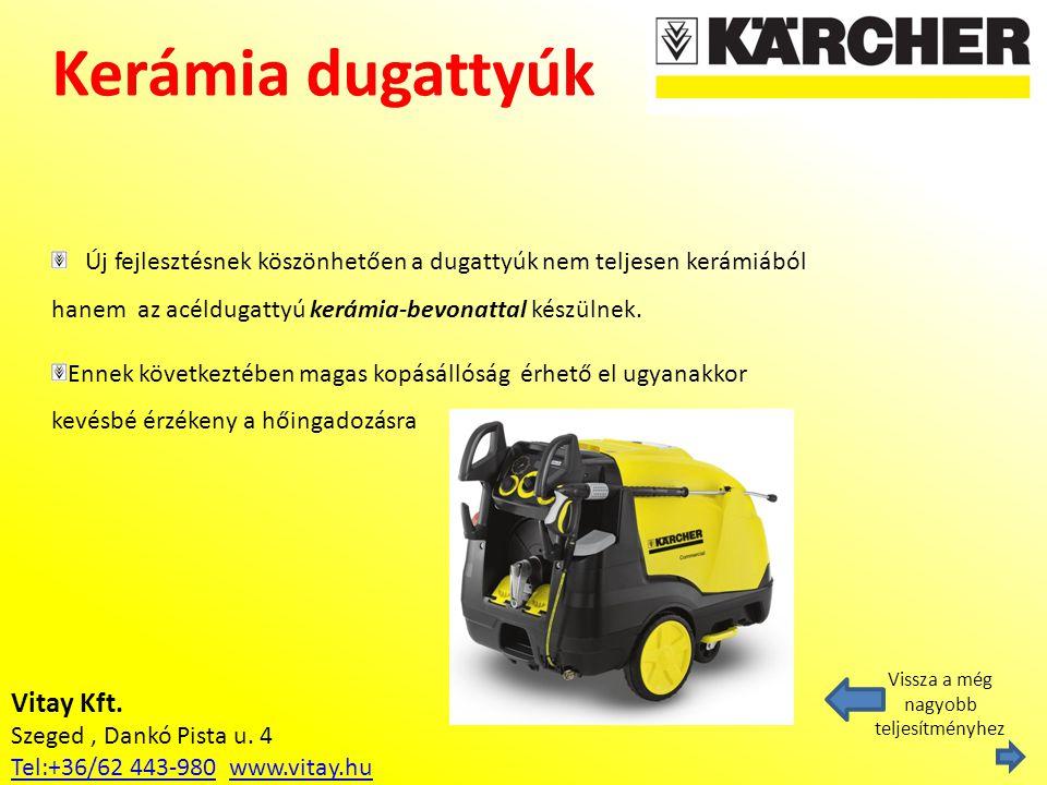 Vitay Kft. Szeged, Dankó Pista u. 4 Tel:+36/62 443-980Tel:+36/62 443-980 www.vitay.huwww.vitay.hu Kerámia dugattyúk Vissza a még nagyobb teljesítményh
