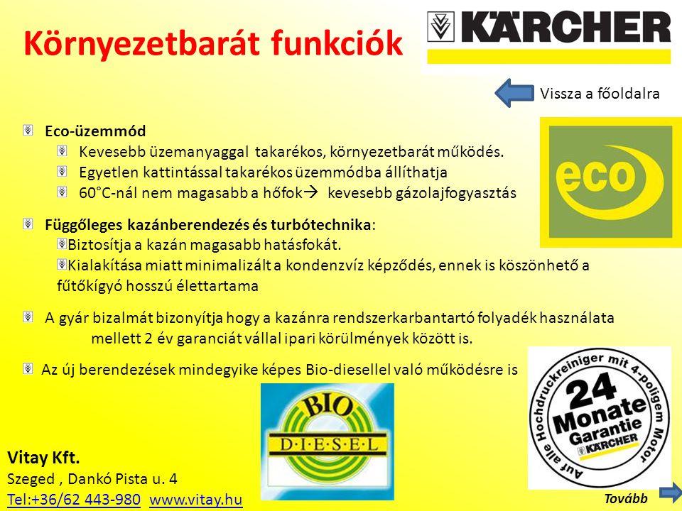 Vitay Kft. Szeged, Dankó Pista u. 4 Tel:+36/62 443-980Tel:+36/62 443-980 www.vitay.huwww.vitay.hu Környezetbarát funkciók Eco-üzemmód Kevesebb üzemany