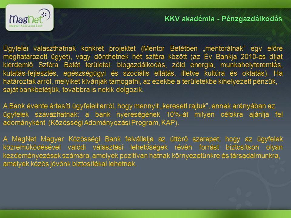 KKV akadémia - Pénzgazdálkodás A betétesek és a hitelfelvevők érdekközössége 7 szféra gazdasági területek célok
