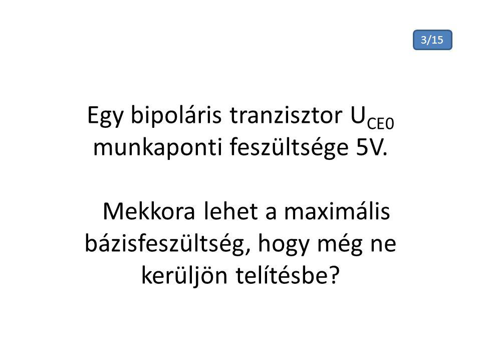 Sorolja fel a bipoláris tranzisztor néhány határértékét! 4/15