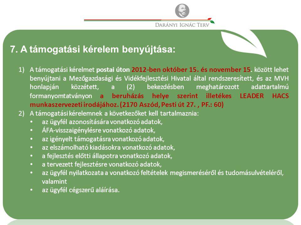 7. A támogatási kérelem benyújtása: 1)A támogatási kérelmet postai úton 2012-ben október 15.