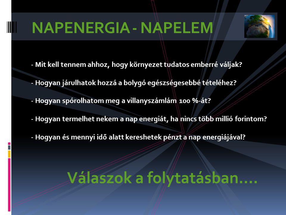 NAPENERGIA - NAPELEM - Mit kell tennem ahhoz, hogy környezet tudatos emberré váljak.