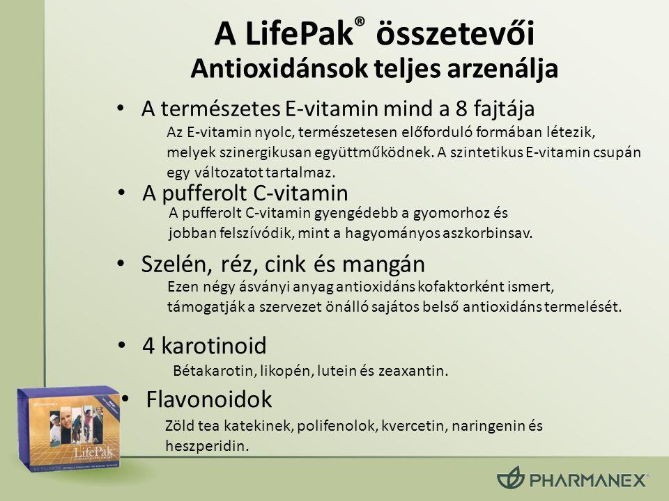 A LifePak ® összetevői • Flavonoidok Antioxidánsok teljes arzenálja Az E-vitamin nyolc, természetesen előforduló formában létezik, melyek szinergikusa
