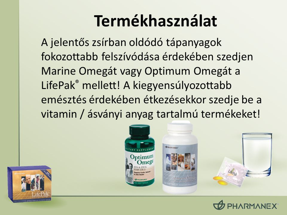 Termékhasználat A jelentős zsírban oldódó tápanyagok fokozottabb felszívódása érdekében szedjen Marine Omegát vagy Optimum Omegát a LifePak ® mellett!