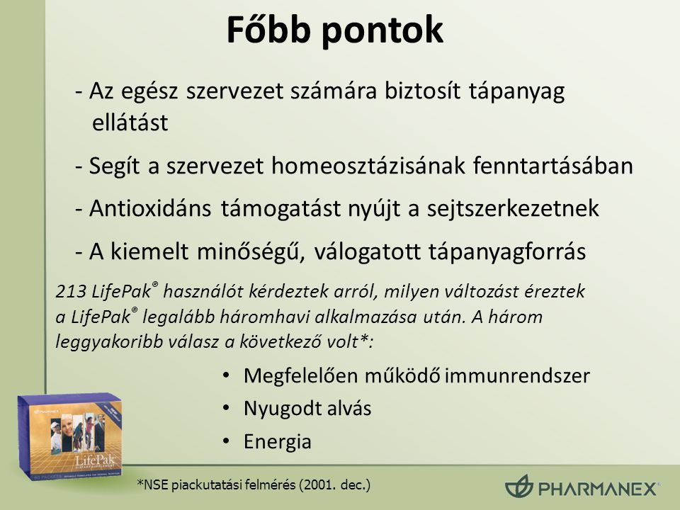 Főbb pontok - Az egész szervezet számára biztosít tápanyag ellátást - Segít a szervezet homeosztázisának fenntartásában - Antioxidáns támogatást nyújt