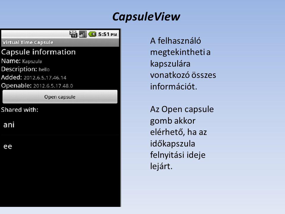 CapsuleView A felhasználó megtekintheti a kapszulára vonatkozó összes információt. Az Open capsule gomb akkor elérhető, ha az időkapszula felnyitási i