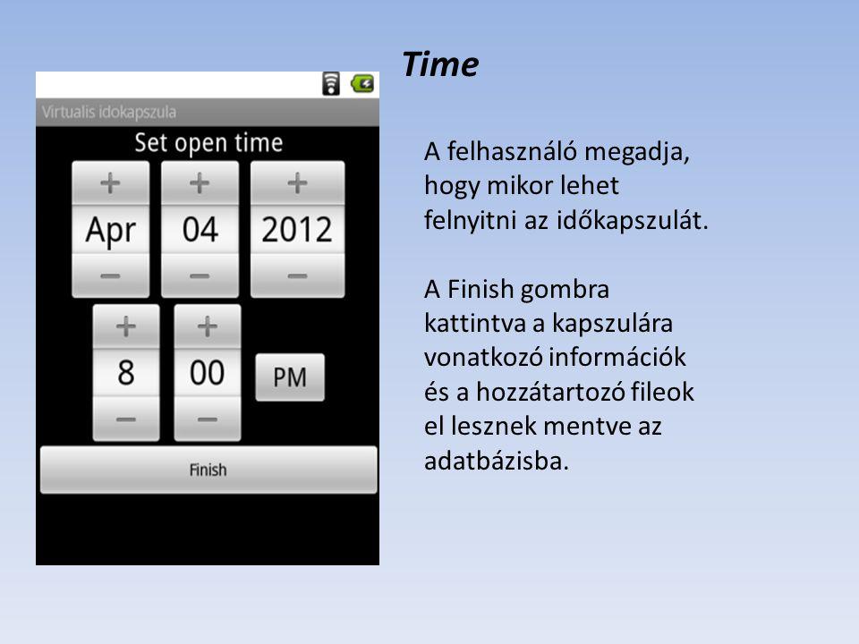 Time A felhasználó megadja, hogy mikor lehet felnyitni az időkapszulát. A Finish gombra kattintva a kapszulára vonatkozó információk és a hozzátartozó