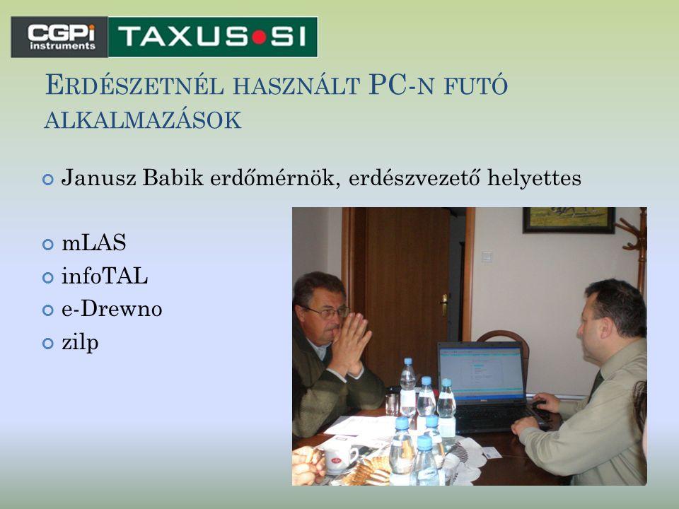 E RDÉSZETNÉL HASZNÁLT PC- N FUTÓ ALKALMAZÁSOK Janusz Babik erdőmérnök, erdészvezető helyettes mLAS infoTAL e-Drewno zilp