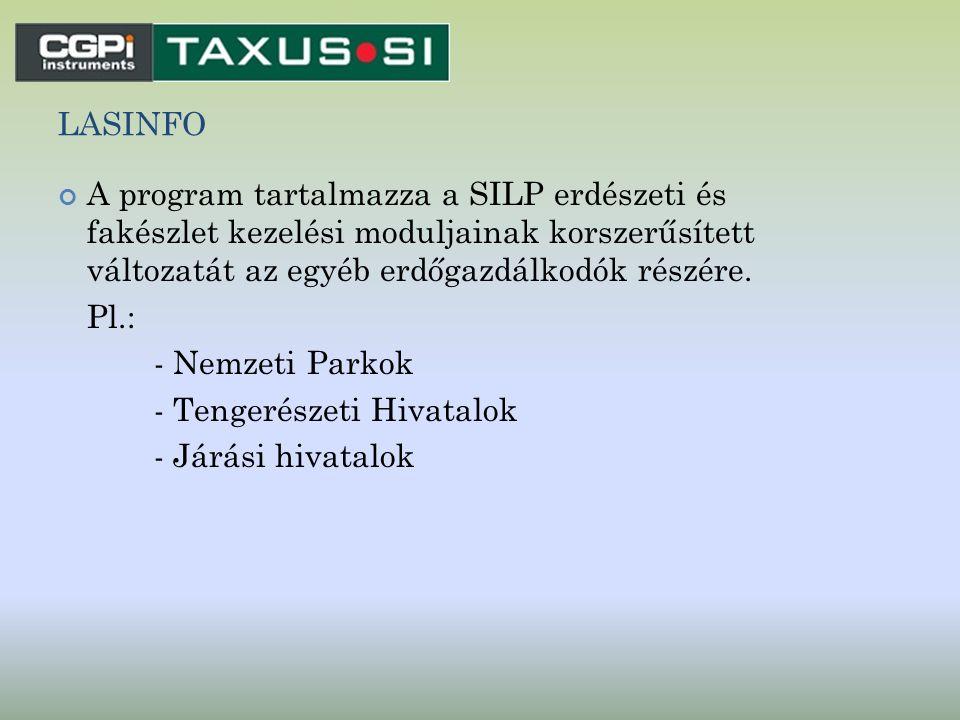 LASINFO A program tartalmazza a SILP erdészeti és fakészlet kezelési moduljainak korszerűsített változatát az egyéb erdőgazdálkodók részére. Pl.: - Ne