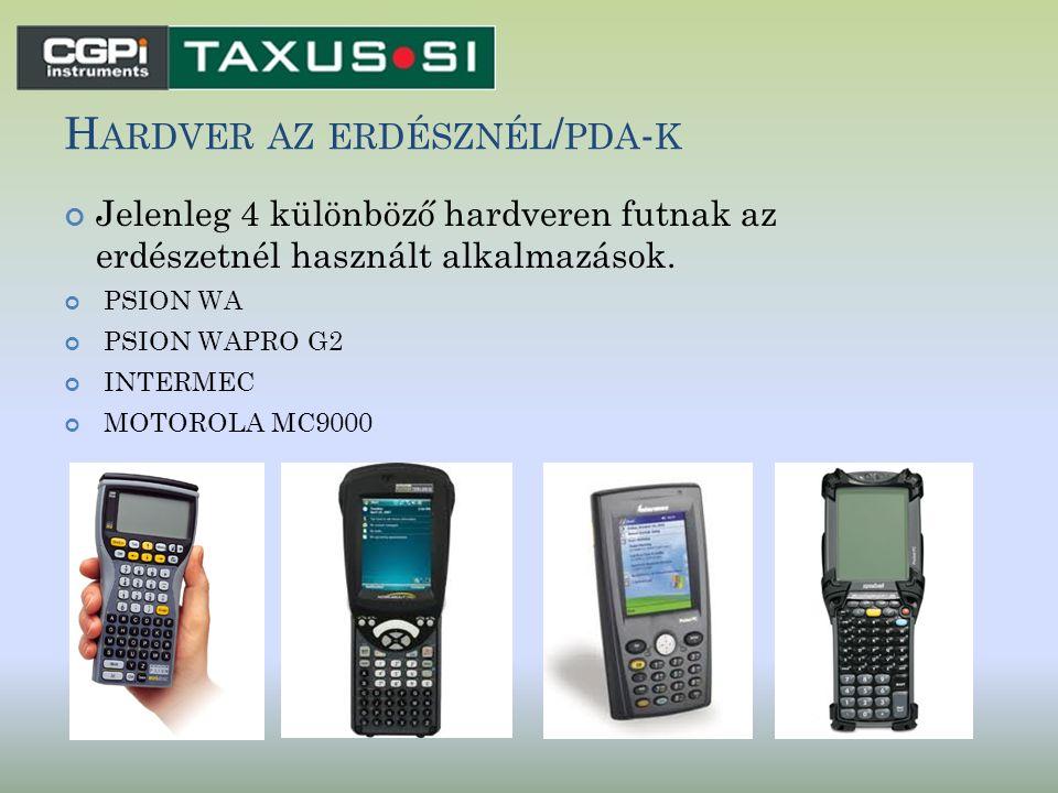 H ARDVER AZ ERDÉSZNÉL / PDA - K Jelenleg 4 különböző hardveren futnak az erdészetnél használt alkalmazások. PSION WA PSION WAPRO G2 INTERMEC MOTOROLA