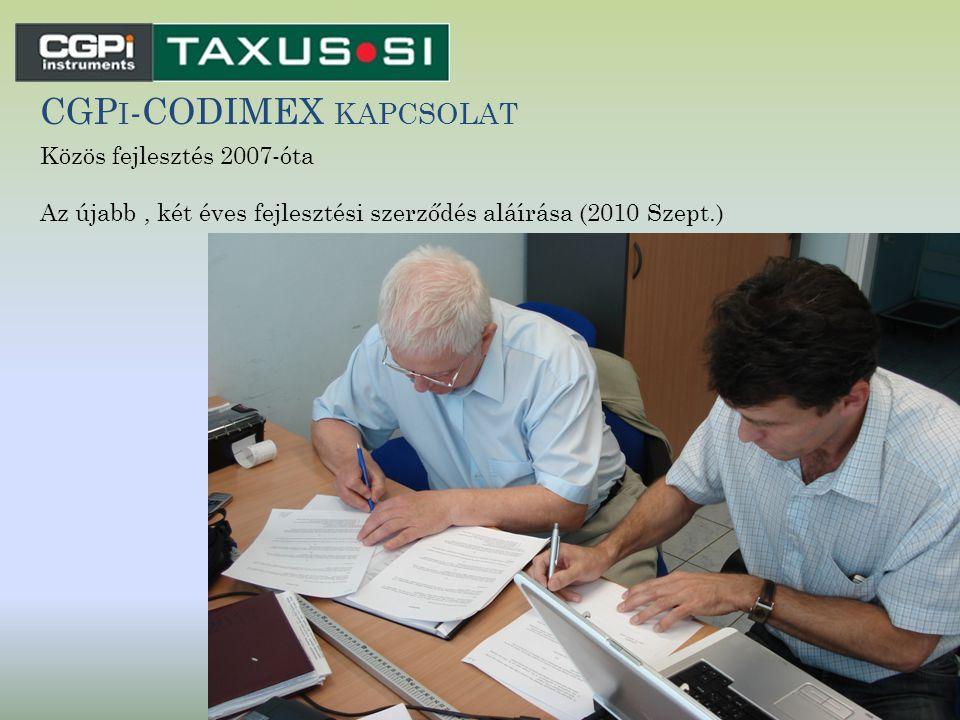 CGP I -CODIMEX KAPCSOLAT Közös fejlesztés 2007-óta Az újabb, két éves fejlesztési szerződés aláírása (2010 Szept.)