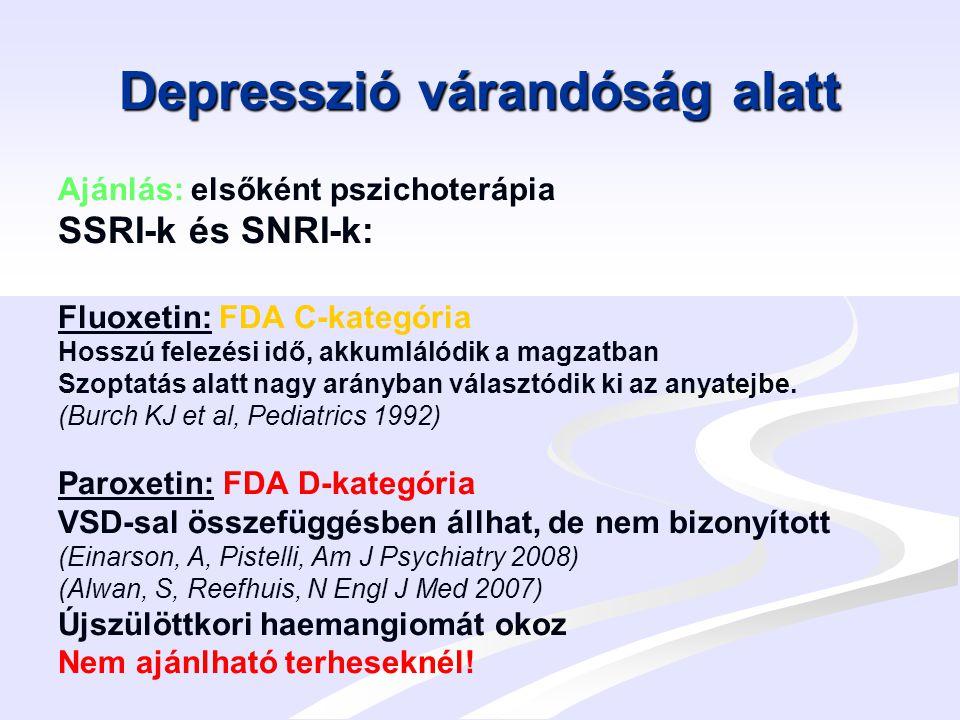Depresszió várandóság alatt II.Sertralin : FDA C-kategória Elsőként ajánlható szer.