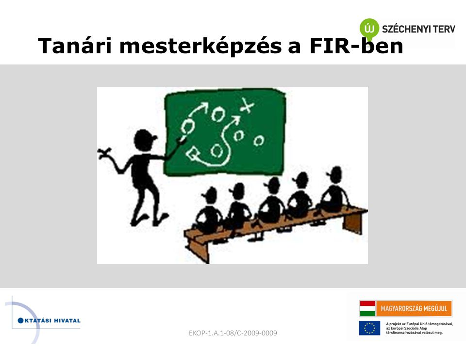 Tanári mesterképzés a FIR-ben EKOP-1.A.1-08/C-2009-0009