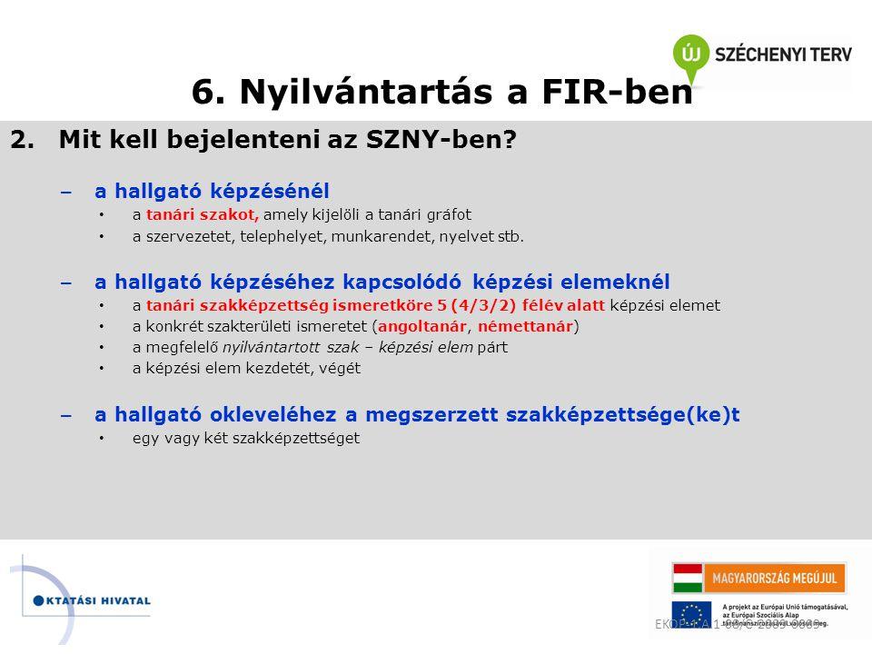 6. Nyilvántartás a FIR-ben 2.Mit kell bejelenteni az SZNY-ben.