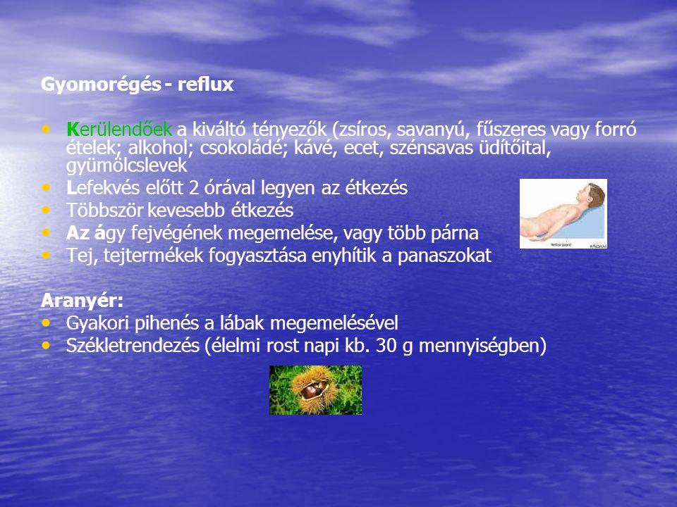 Gyomorégés - reflux • • Kerülendőek a kiváltó tényezők (zsíros, savanyú, fűszeres vagy forró ételek; alkohol; csokoládé; kávé, ecet, szénsavas üdítőit