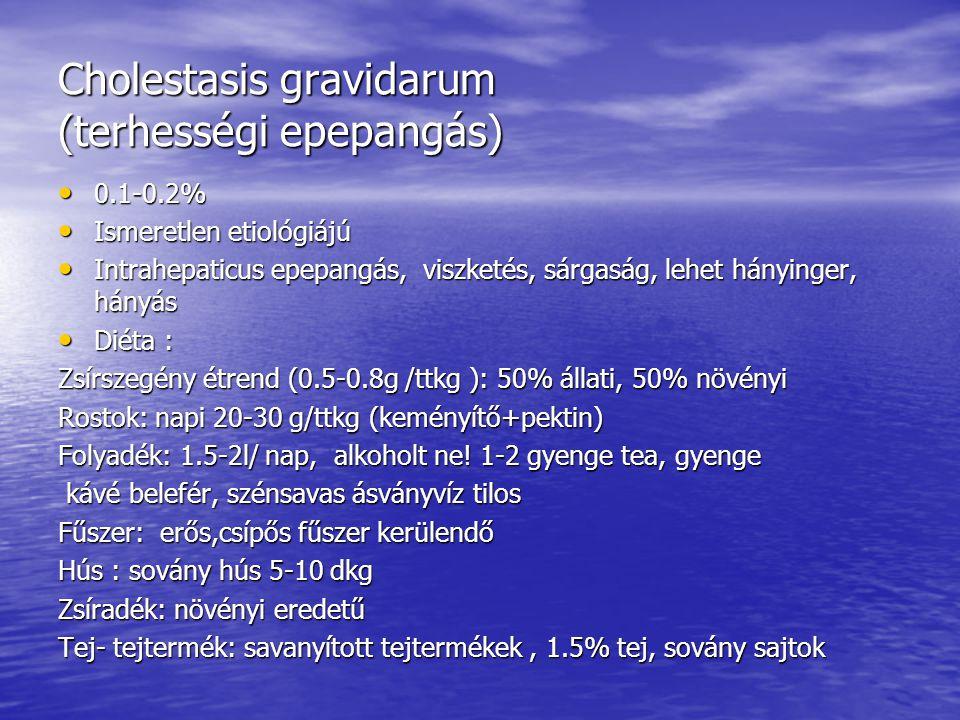 Cholestasis gravidarum (terhességi epepangás) • 0.1-0.2% • Ismeretlen etiológiájú • Intrahepaticus epepangás, viszketés, sárgaság, lehet hányinger, há