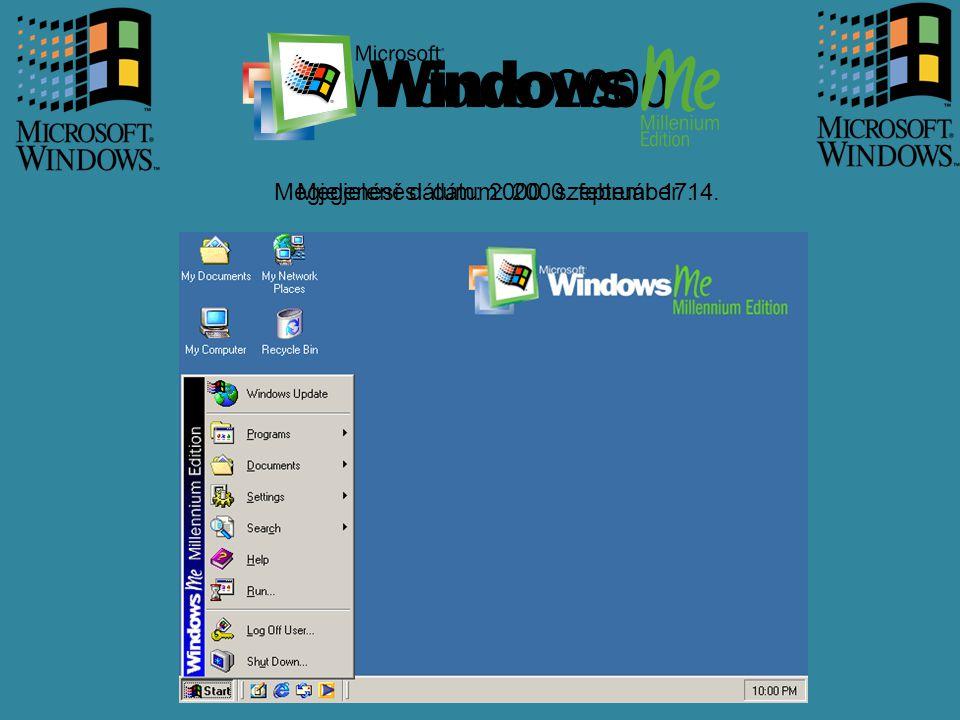 Megjelenési dátum: 2000. február 17. Windows 2000 Megjelenési dátum: 2000. szeptember 14.