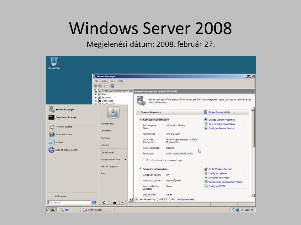 Windows Server 2008 Megjelenési dátum: 2008. február 27.