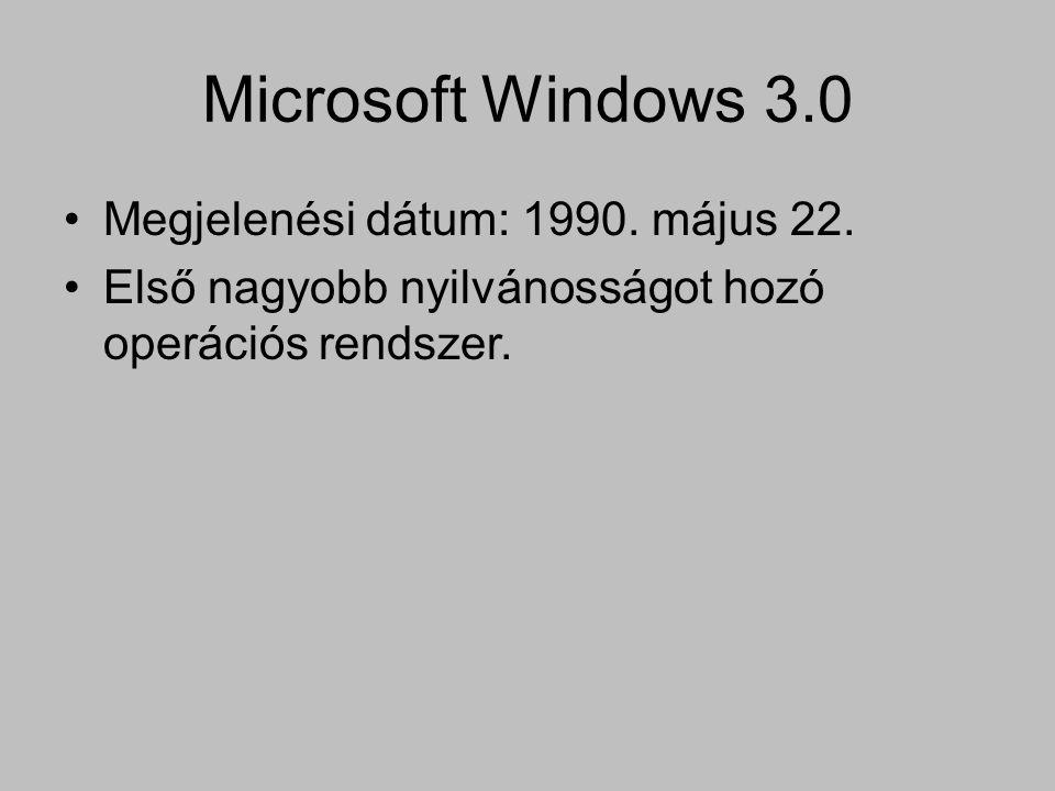 Microsoft Windows 3.0 •Megjelenési dátum: 1990.május 22.