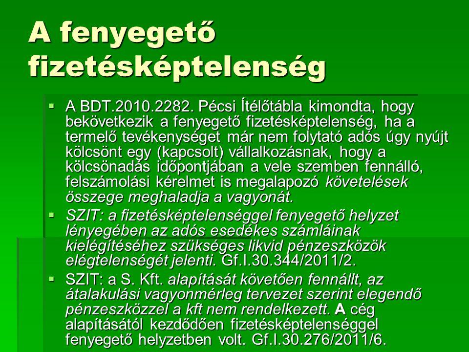 A fenyegető fizetésképtelenség  A BDT.2010.2282. Pécsi Ítélőtábla kimondta, hogy bekövetkezik a fenyegető fizetésképtelenség, ha a termelő tevékenysé
