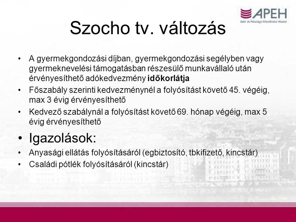 Szocho tv. változás •A gyermekgondozási díjban, gyermekgondozási segélyben vagy gyermeknevelési támogatásban részesülő munkavállaló után érvényesíthet