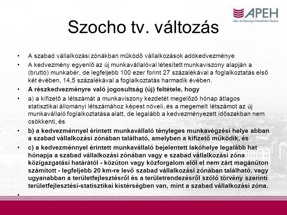 Szocho tv. változás •A szabad vállalkozási zónákban működő vállalkozások adókedvezménye •A kedvezmény egyenlő az új munkavállalóval létesített munkavi