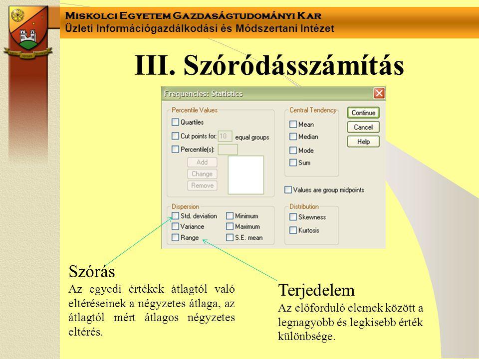 Miskolci Egyetem Gazdaságtudományi Kar Üzleti Információgazdálkodási és Módszertani Intézet IV.