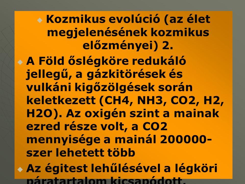 """KOZMIKUS EVOLÚCIÓ  Szupersűrű állapot  Protoszoláris felhő: kozmikus por, gáz, """"bolygó csírák  Erős radioaktivitás, izzó felszín, égési gázok  Becsapódások csökkenése Ősrobbanás 10- 20M év Ütközések, tömörödés →g nő Fajsúly szerinti diff."""