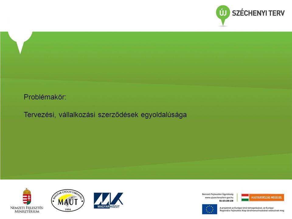 Problémakör: Tervezési, vállalkozási szerződések egyoldalúsága