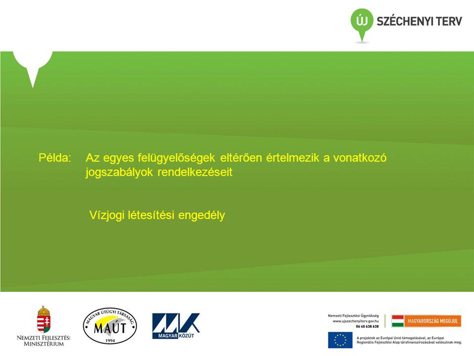 Példa:Az egyes felügyelőségek eltérően értelmezik a vonatkozó jogszabályok rendelkezéseit Vízjogi létesítési engedély