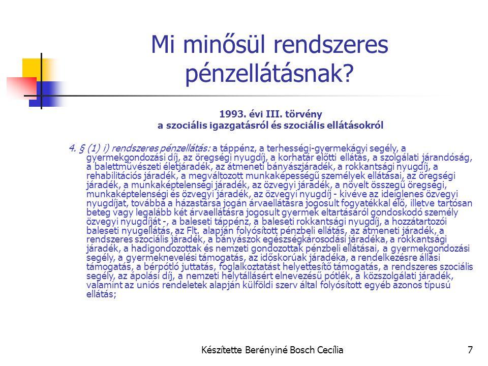 Készítette Berényiné Bosch Cecília7 Mi minősül rendszeres pénzellátásnak? 1993. évi III. törvény a szociális igazgatásról és szociális ellátásokról 4.