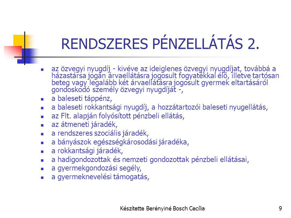 Készítette Berényiné Bosch Cecília9 RENDSZERES PÉNZELLÁTÁS 2.  az özvegyi nyugdíj - kivéve az ideiglenes özvegyi nyugdíjat, továbbá a házastársa jogá