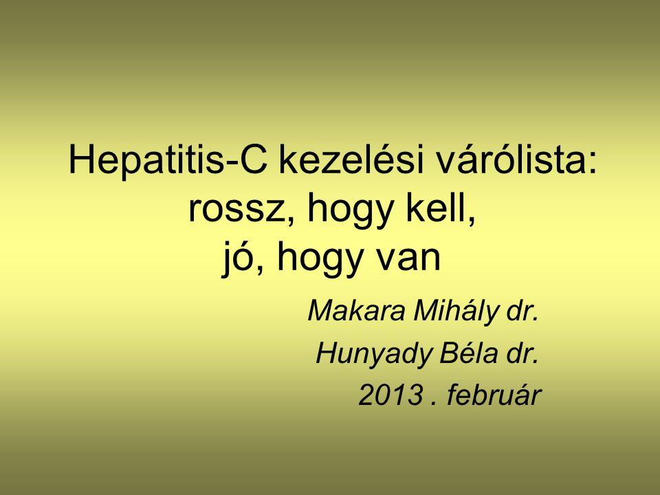 Hepatitis-C kezelési várólista: rossz, hogy kell, jó, hogy van Makara Mihály dr.