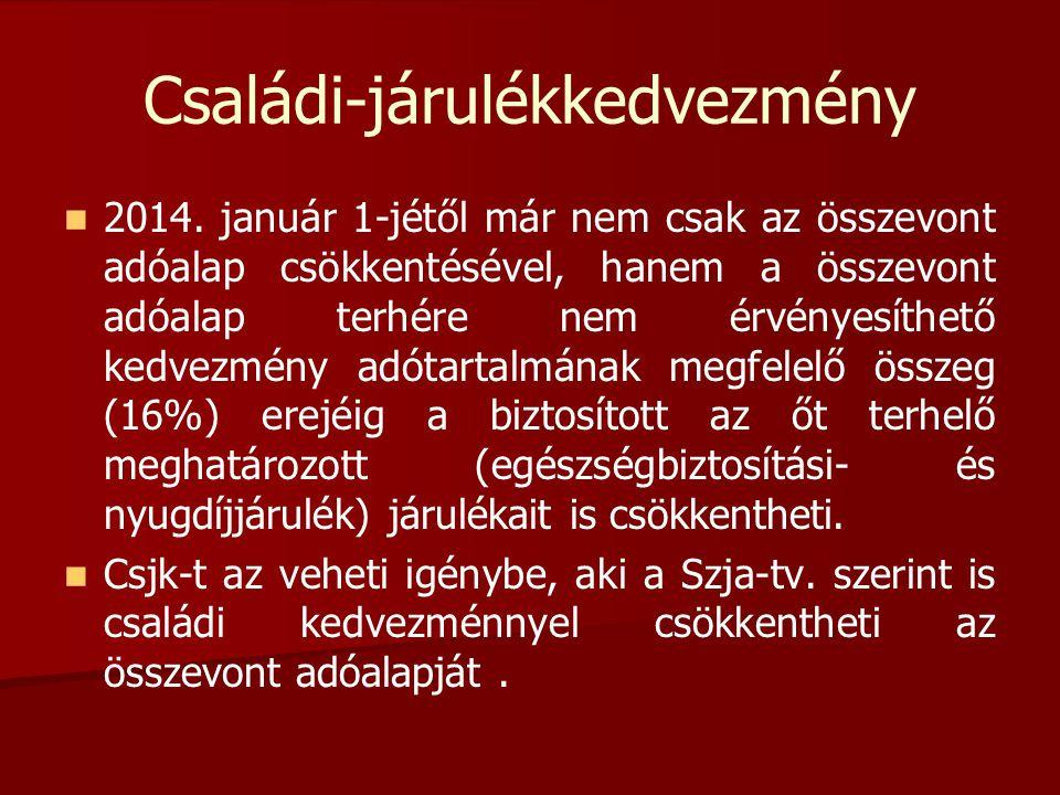 Családi-járulékkedvezmény   2014. január 1-jétől már nem csak az összevont adóalap csökkentésével, hanem a összevont adóalap terhére nem érvényesíth