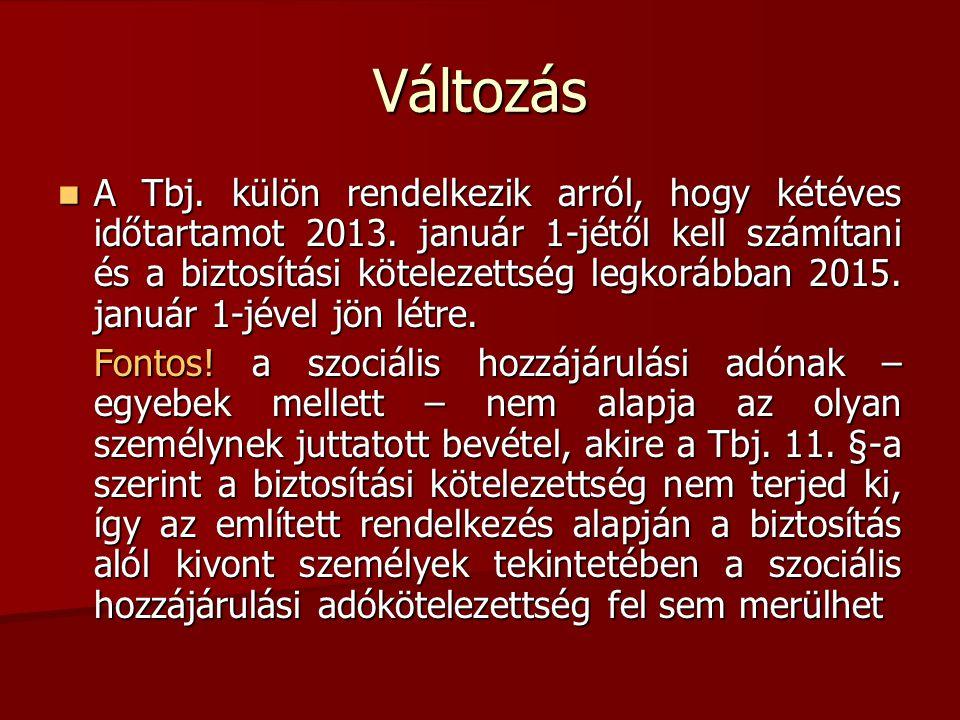 Változás  A Tbj. külön rendelkezik arról, hogy kétéves időtartamot 2013. január 1-jétől kell számítani és a biztosítási kötelezettség legkorábban 201