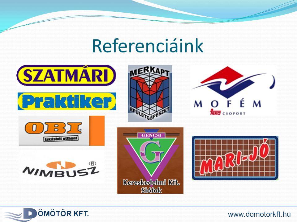 Referenciáink ÖMÖTÖR KFT. www.domotorkft.hu