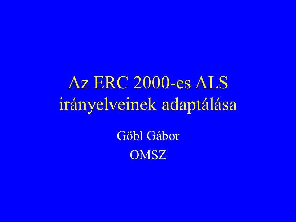 Az ERC 2000-es ALS irányelveinek adaptálása Gőbl Gábor OMSZ