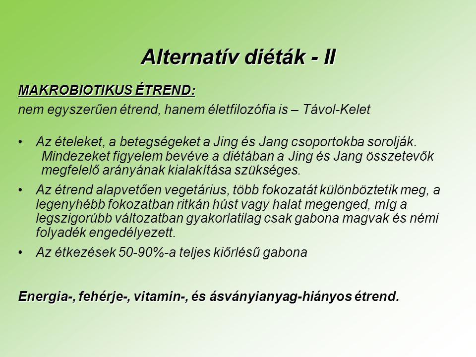 Alternatív diéták - II MAKROBIOTIKUS ÉTREND: nem egyszerűen étrend, hanem életfilozófia is – Távol-Kelet •Az ételeket, a betegségeket a Jing és Jang csoportokba sorolják.