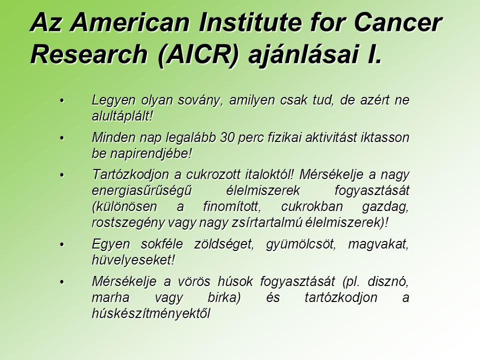 Az American Institute for Cancer Research (AICR) ajánlásai I.