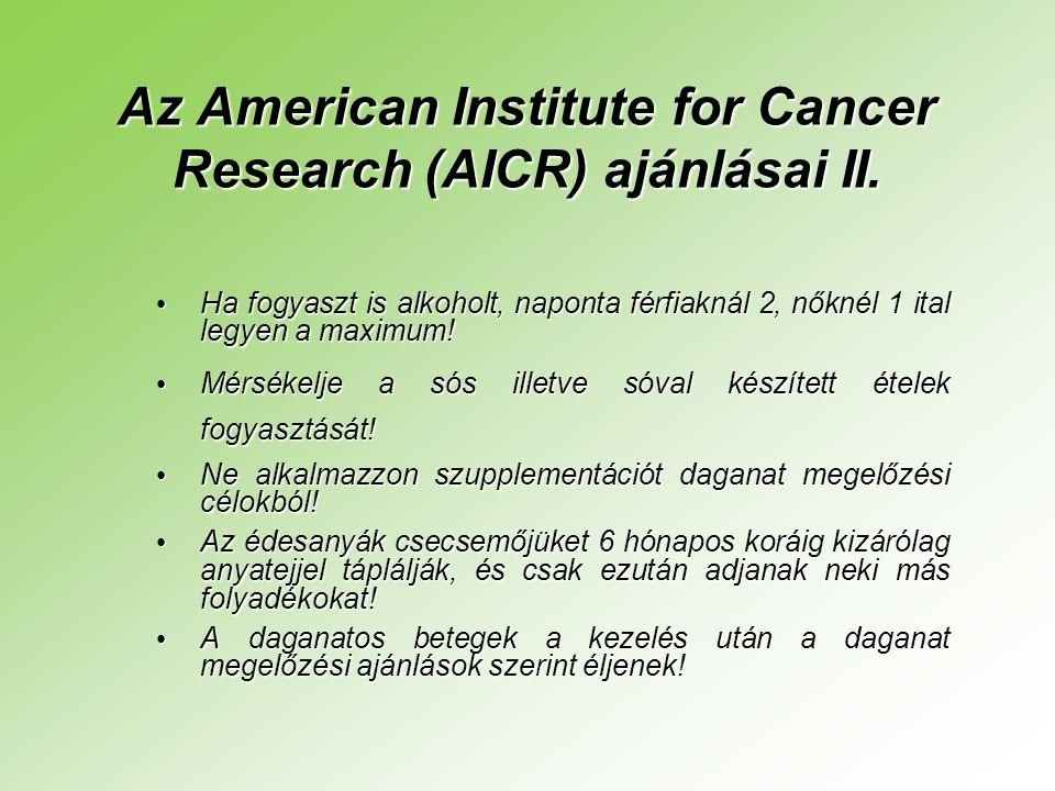 Az American Institute for Cancer Research (AICR) ajánlásai II.