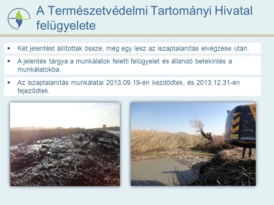 A Természetvédelmi Tartományi Hivatal felügyelete  Két jelentést állítottak össze, még egy lesz az iszaptalanítás elvégzése után.