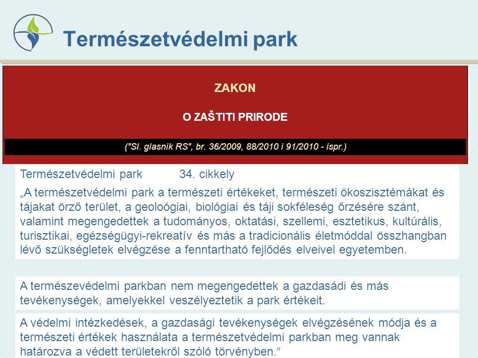 """A """"Jegricska Természetvédelmi Parká való kinevezése  A 2004 és 2005-ös évben a szerbiai Természetvédelmi Intézmény összeállított a """"Jegricska Természetvédelmi Parkról szóló tanulmányt."""
