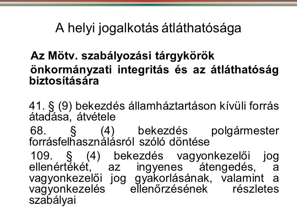A helyi jogalkotás átláthatósága Az Mötv. szabályozási tárgykörök önkormányzati integritás és az átláthatóság biztosítására 41. § (9) bekezdés államhá